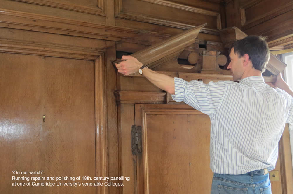 Running repairs and polishing of 18th Century panelling at one of Cambridge's venerable Colleges