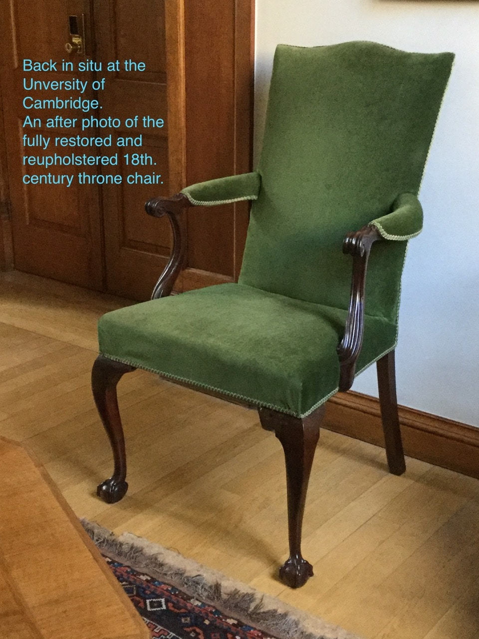 Back in situ at the University of Cambridge. An after photo of the fully restored and reupholstered 18th century throne chair.
